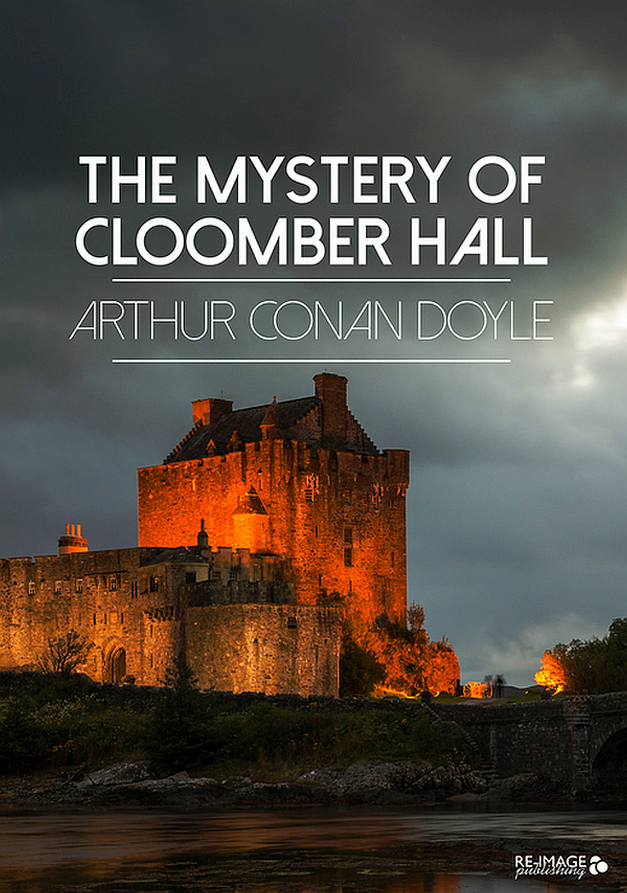 Фото - Arthur Conan Doyle The Mystery of Cloomber Hall doyle a c the mystery of cloomber тайна клумбера на англ яз doyle a c