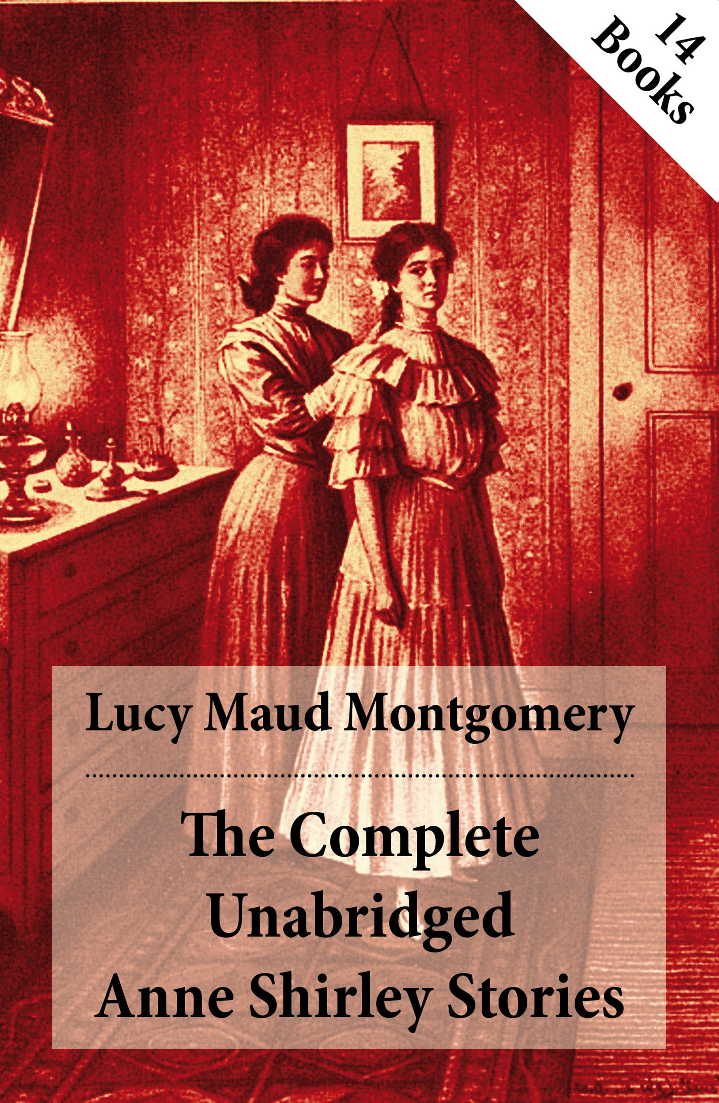 Lucy Maud Montgomery The Complete Unabridged Anne Shirley Stories: 14 Books: Anne of Green Gables, Anne of Avonlea, Anne of the Island, Anne's House of Dreams, Rainbow Valley, Rilla of Ingleside, Chronicles of Avonlea, Anne of Windy Poplars, Anne of Ingleside etc. marquis of ruvigny and raineval the plantagenet roll of the blood royal being a complete table of all the descendants now living of edward iii king of england the anne of exeter volume containing the descendants of anne plantagenet duchess of exeter