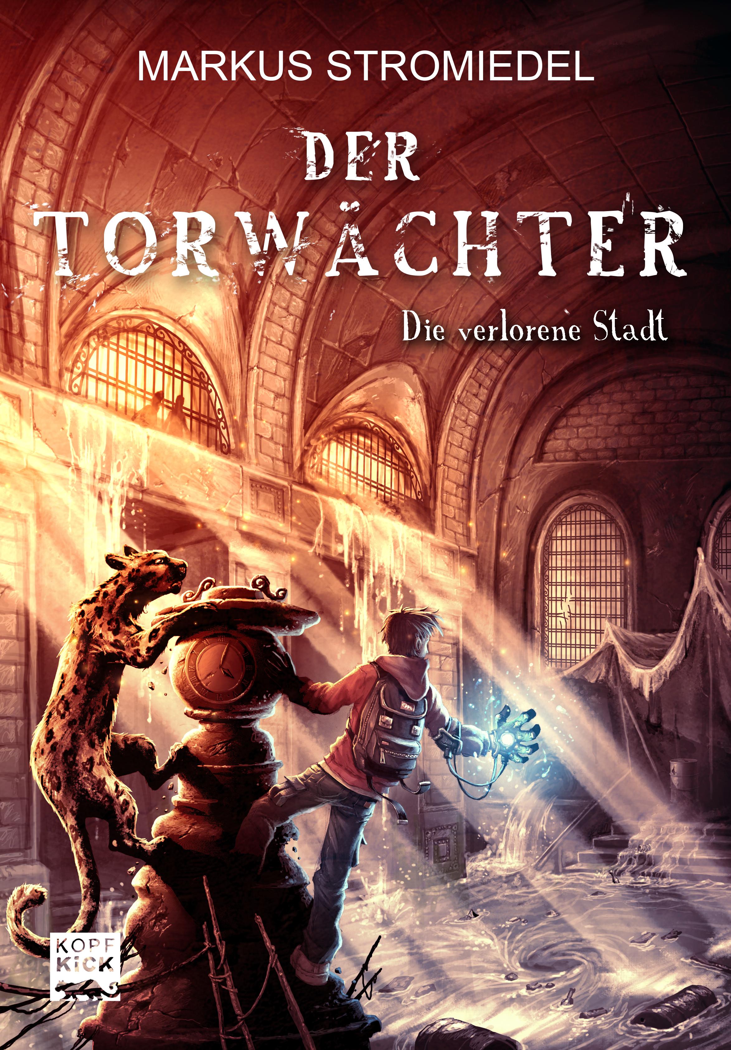 Markus Stromiedel Der Torwächter - Die verlorene Stadt