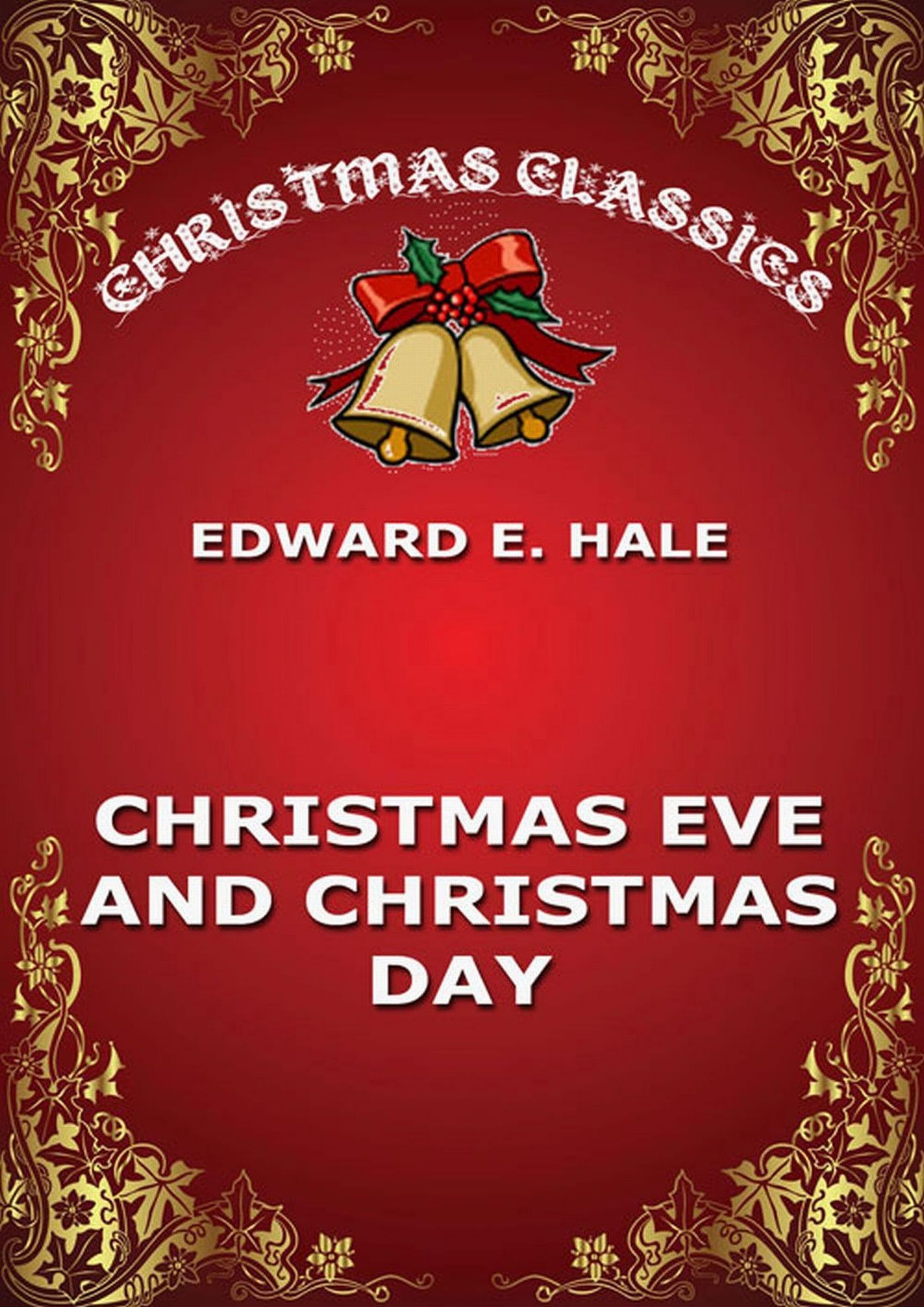 Edward Everett Hale Christmas Eve And Christmas Day berens edward christmas stories