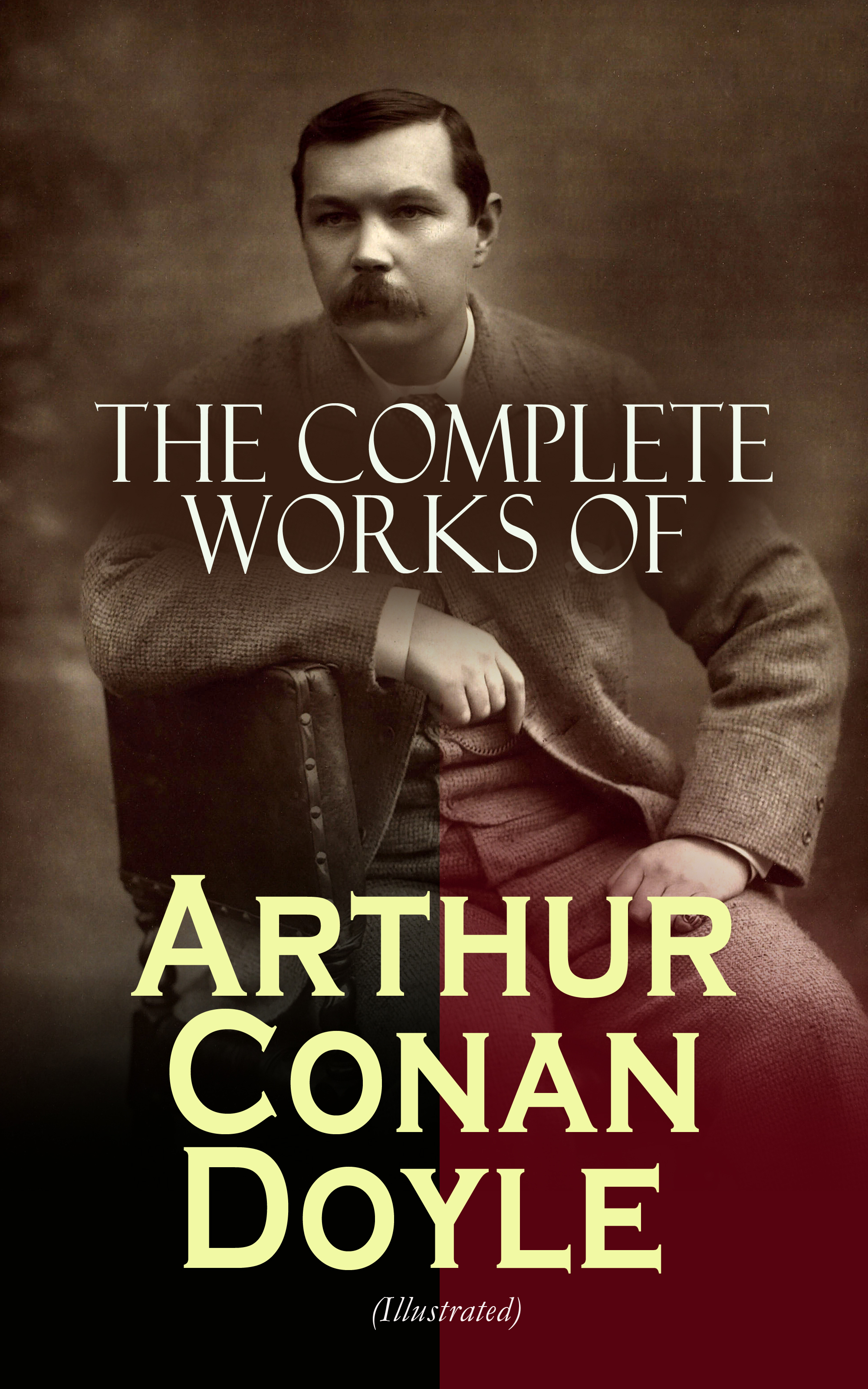Arthur Conan Doyle The Complete Works of Arthur Conan Doyle (Illustrated) doyle arthur conan the crime of the congo