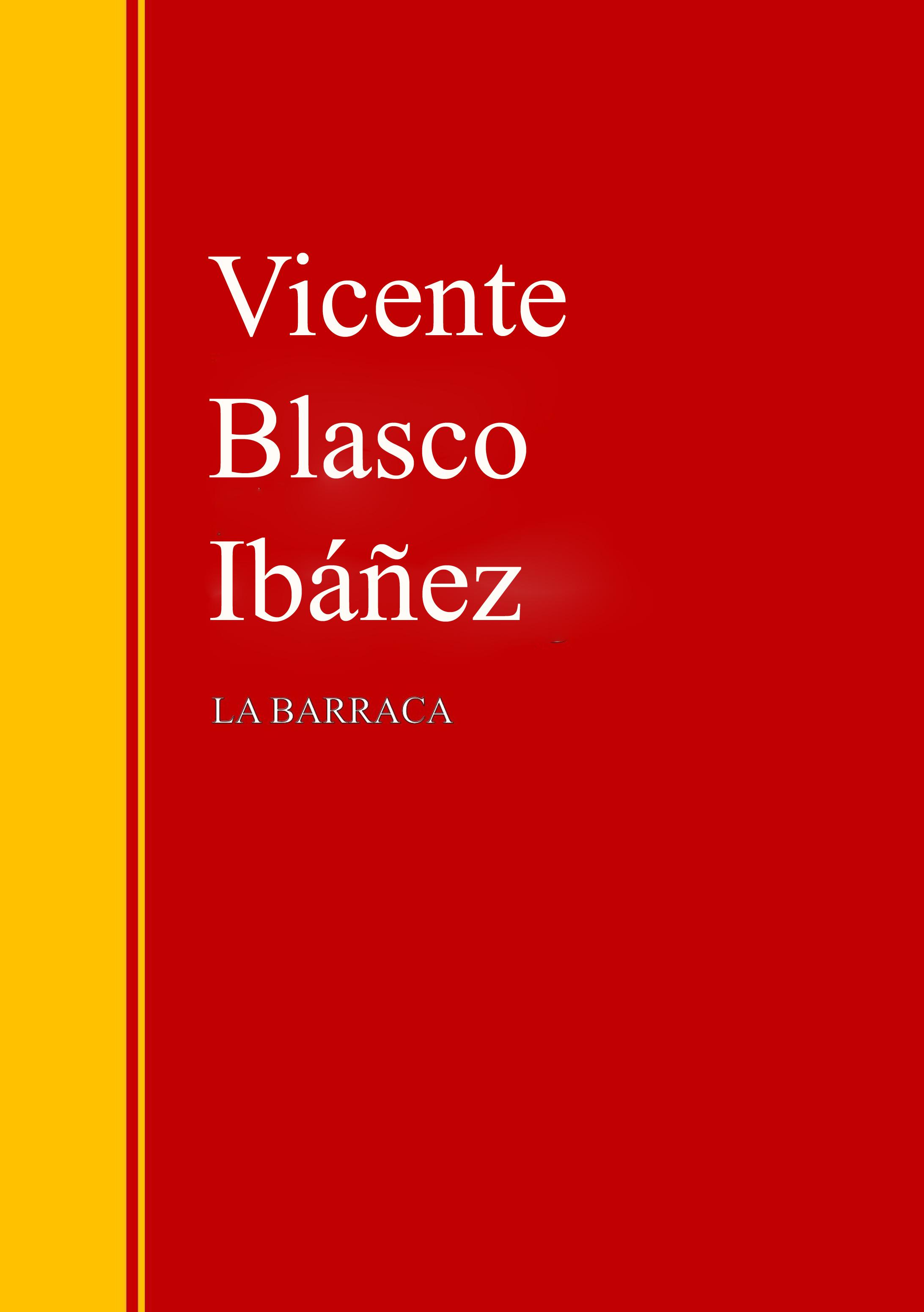 Vicente Blasco Ibáñez La Barraca