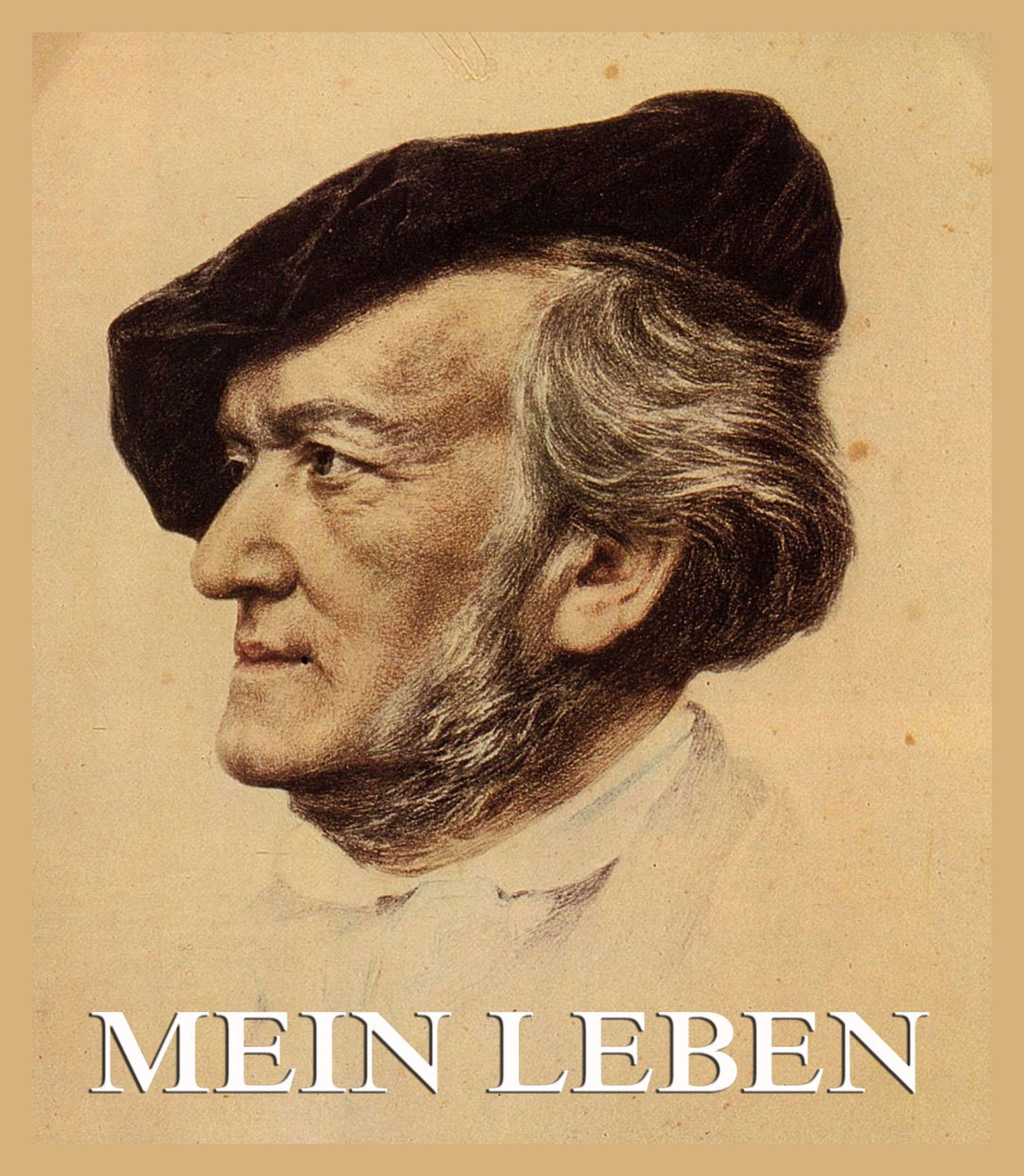 Richard Wagner Mein Leben