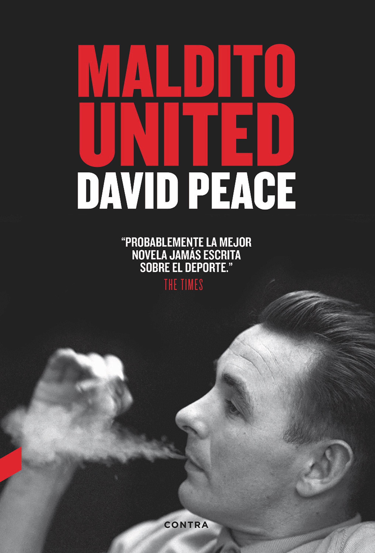 David Peace Maldito United
