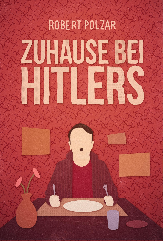 Robert Polzar Zuhause bei Hitlers
