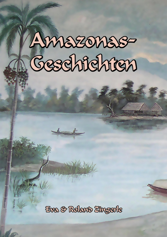 Roland Zingerle Amazonas-Geschichten amazonas® вьетнамки
