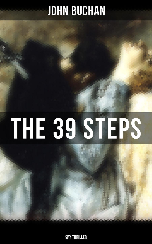 Buchan John THE 39 STEPS (Spy Thriller) john zorn john zorn spy vs spy music of ornette coleman