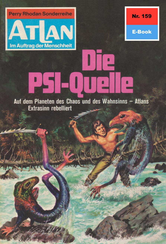 Ernst Vlcek Atlan 159: Die PSI-Quelle цена 2017