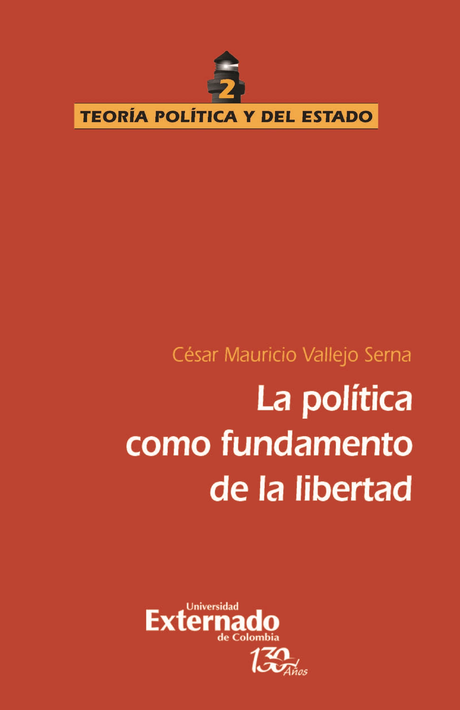 César Mauricio Vallejo Serna La política como fundamento de la libertad mauricio umana la verdad junio 24 de 1935