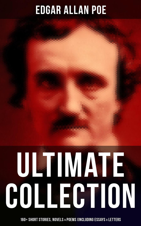 edgar allan poe ultimate collection 160 short stories novels poems including essays letters biography
