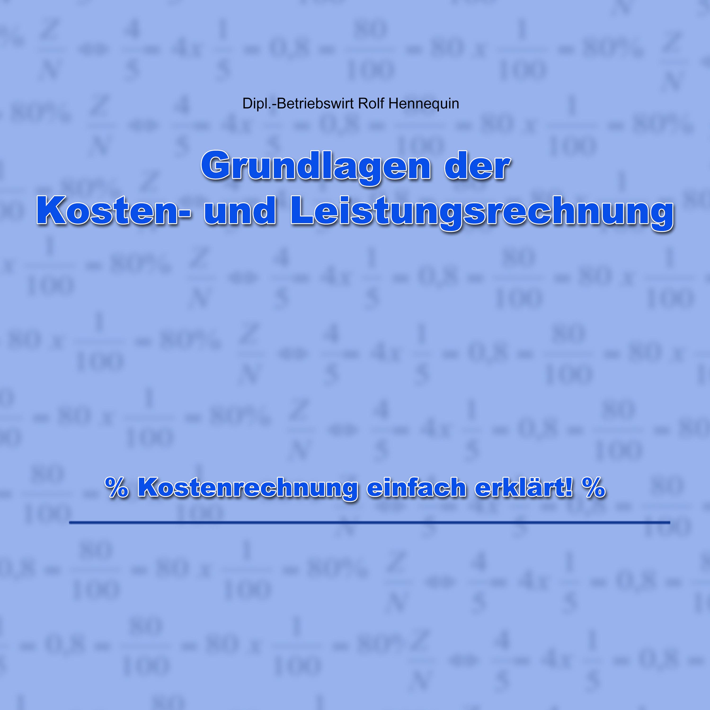 Rolf Hennequin Grundlagen der Kosten- und Leistungsrechnung lutz volker jorg herold grundlagen der kosten und leistungsrechnung