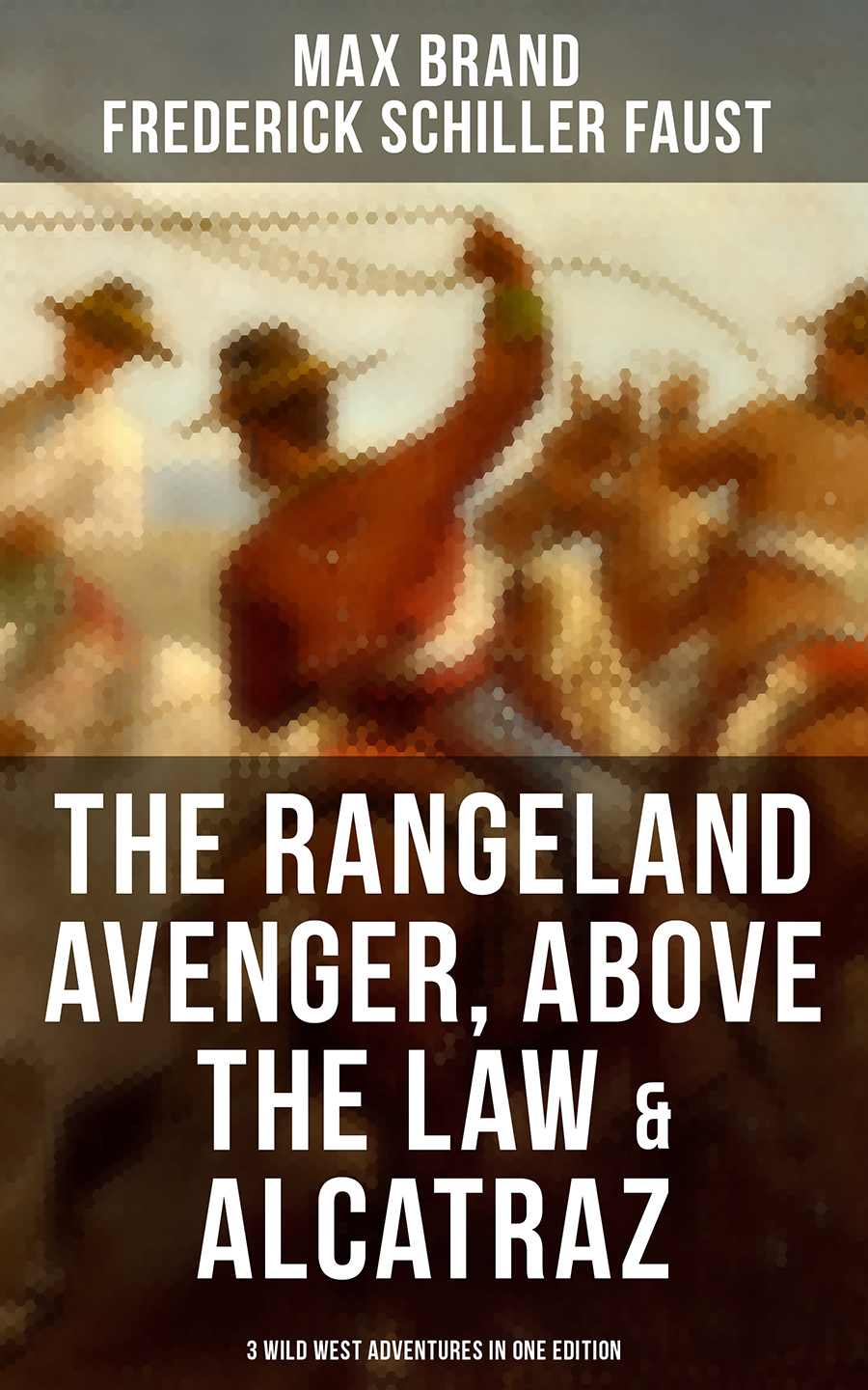 the rangeland avenger above the law alcatraz 3 wild west adventures in one edition