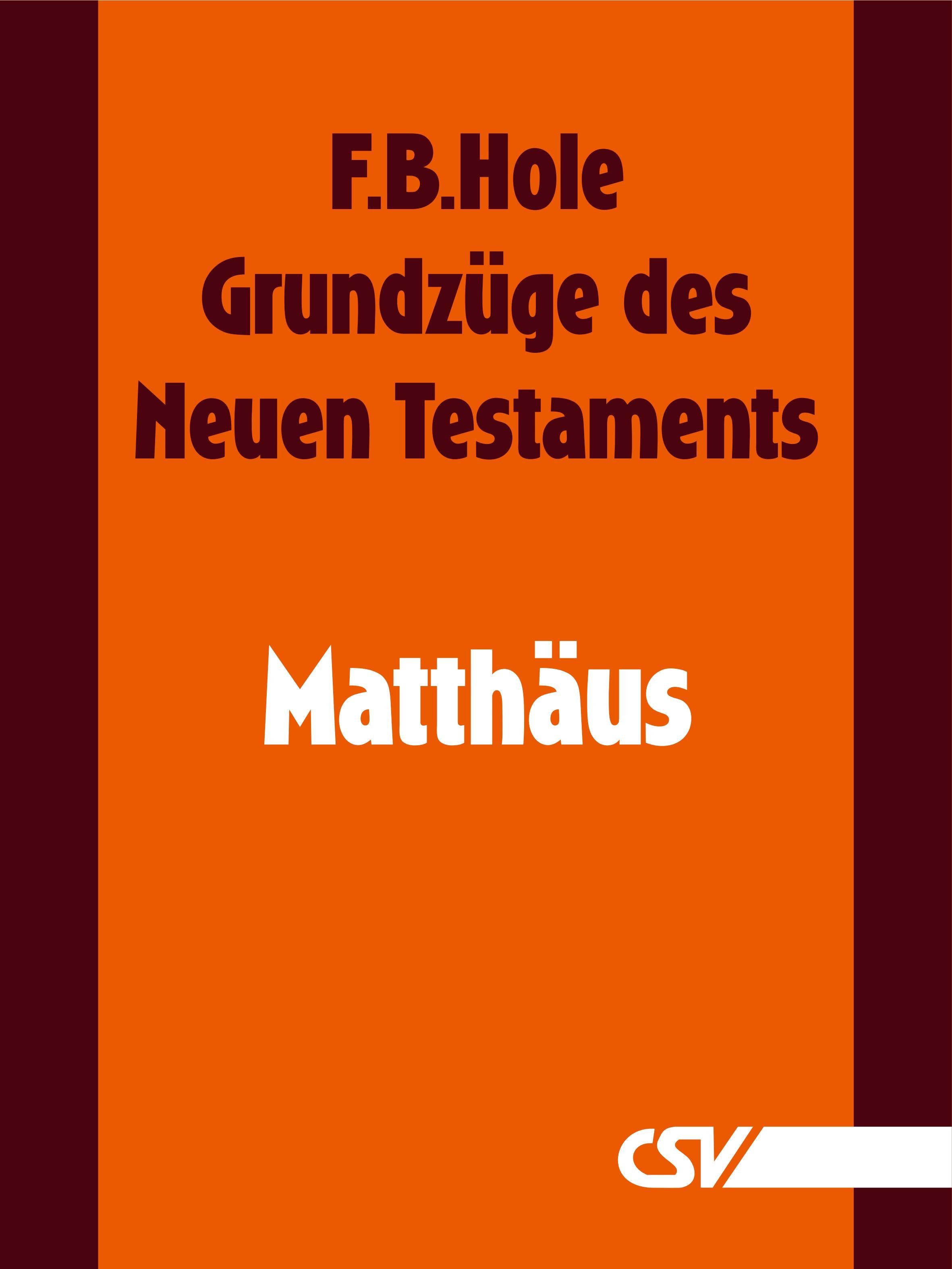 F. B. Hole Grundzüge des Neuen Testaments - Matthäus f b hole grundzüge des neuen testaments 2 korinther