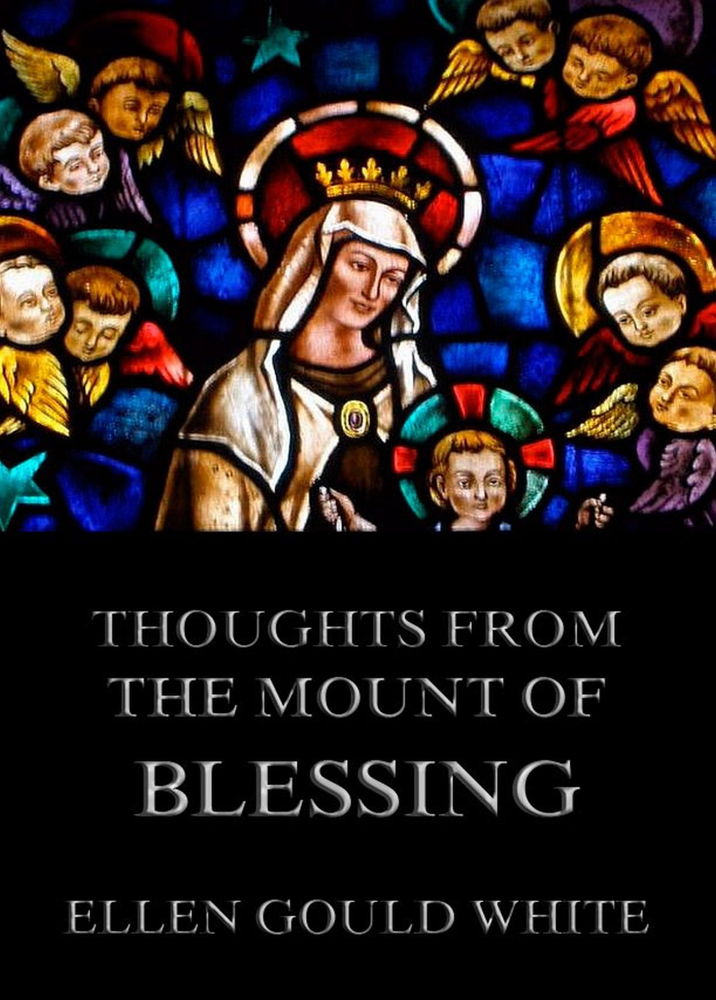 Ellen Gould White Thoughts from the Mount Of Blessing renata lombard thoughts from the heart