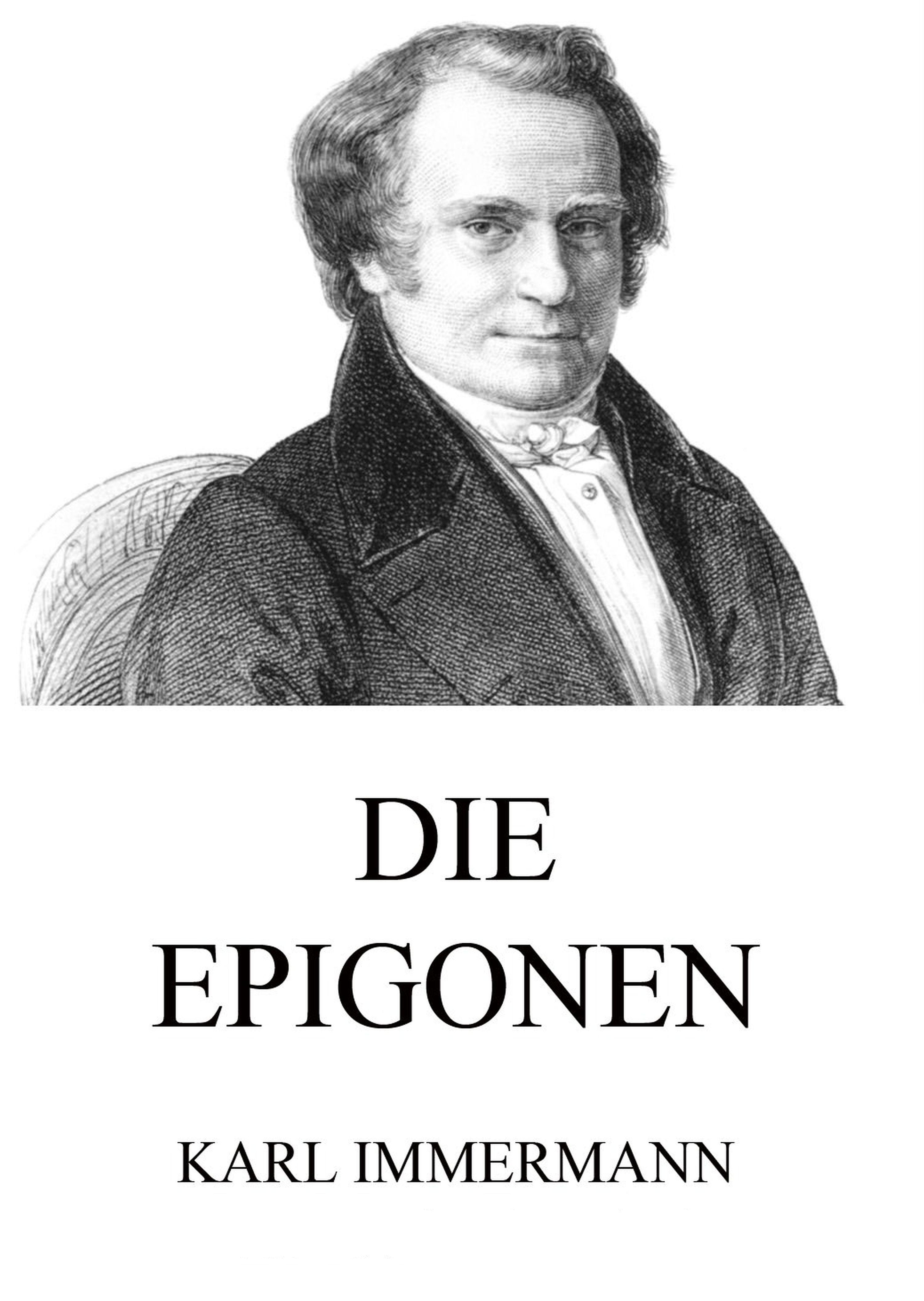 Karl Immermann Die Epigonen цена и фото