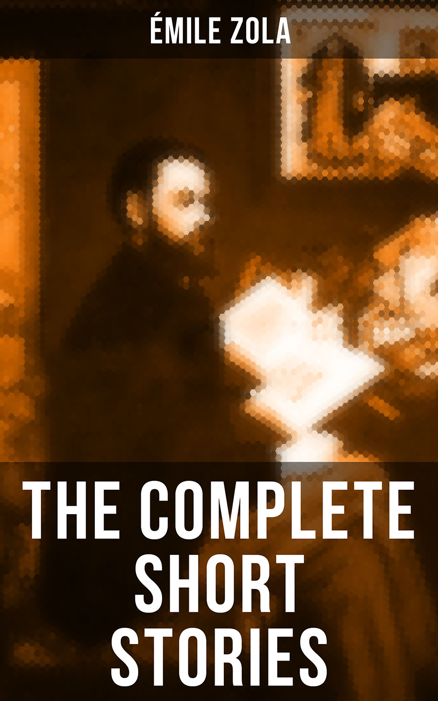 Emile Zola The Complete Short Stories of Émile Zola эмиль золя four short stories by emile zola
