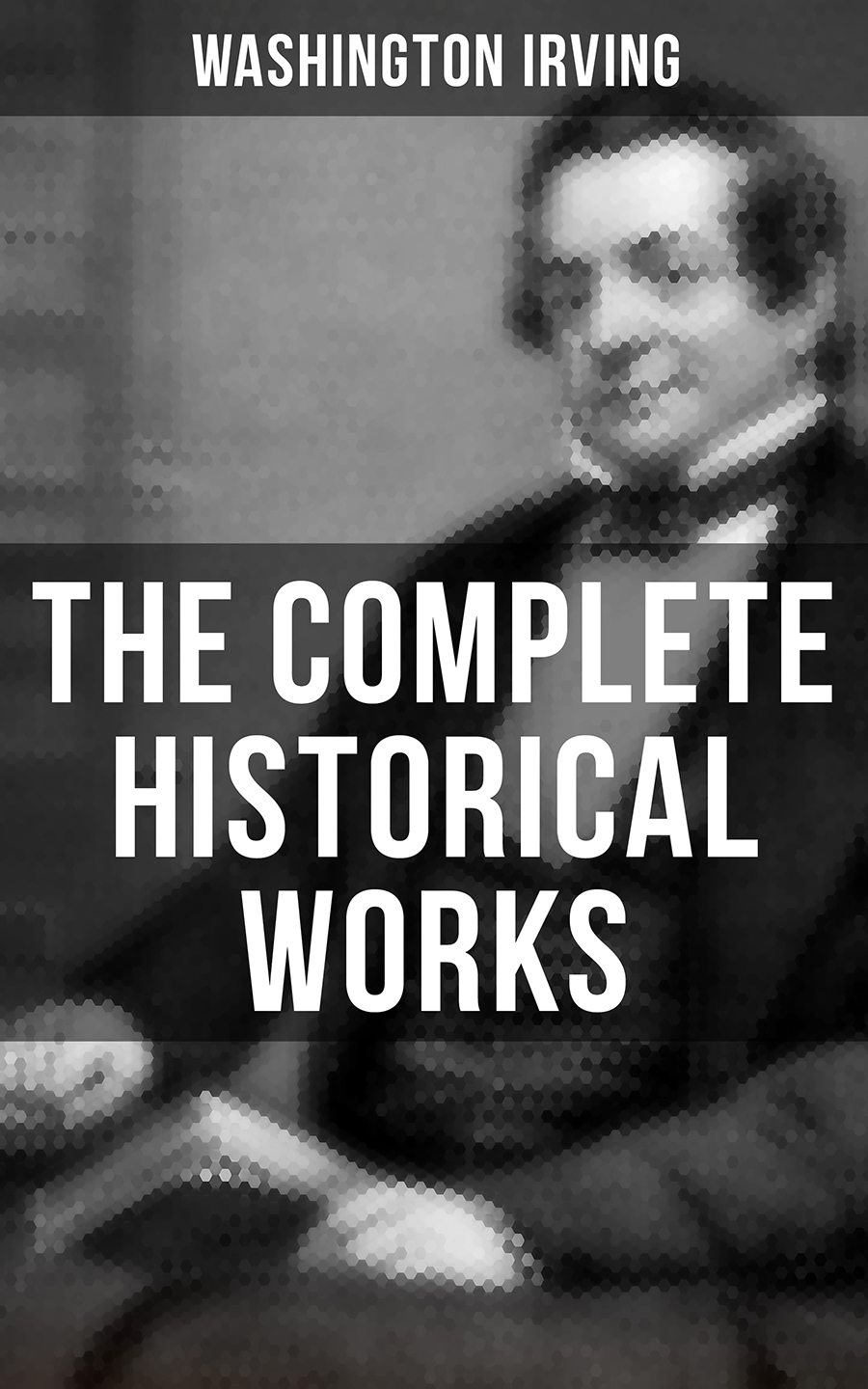 the complete historical works of washington irving
