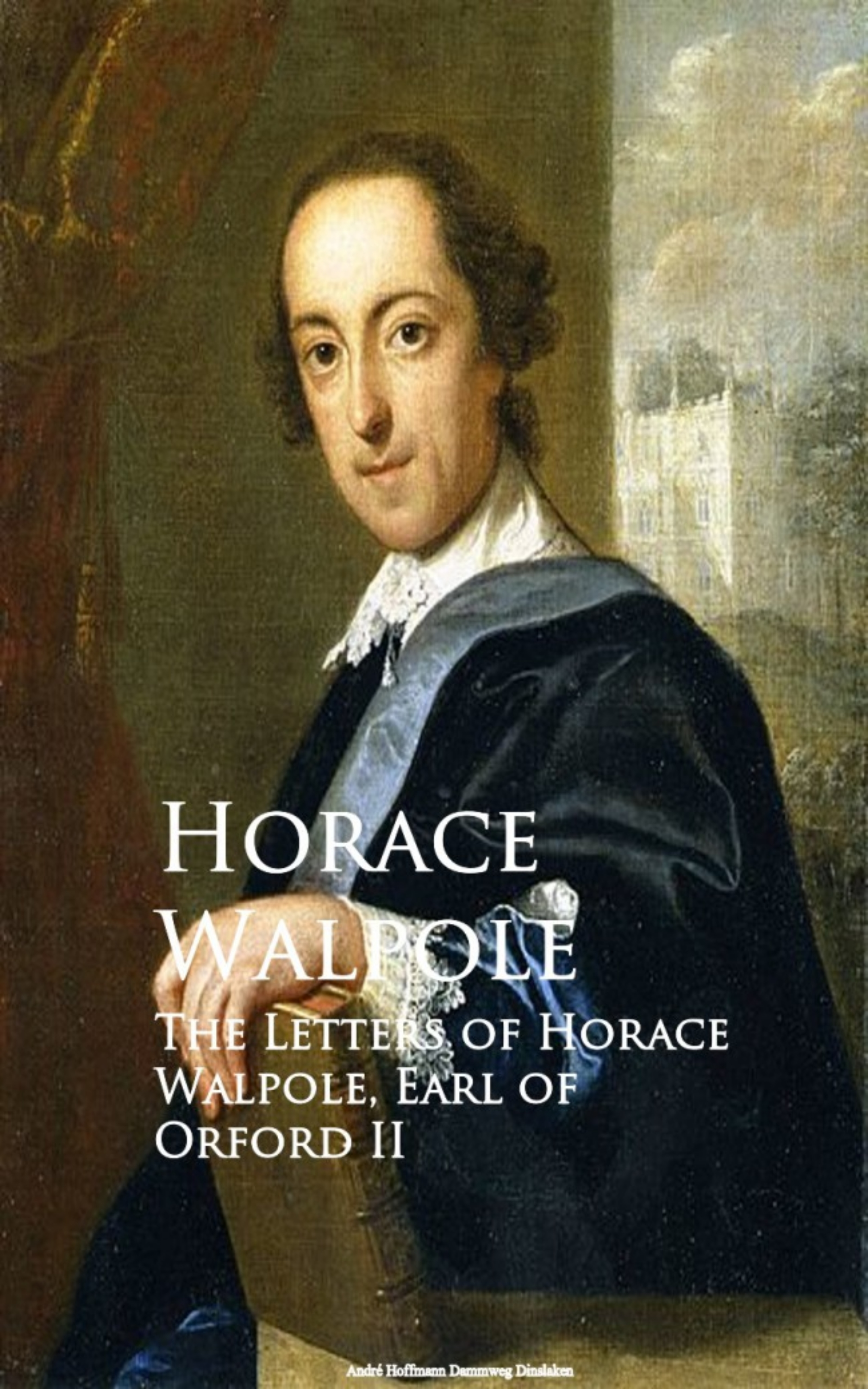 Horace Walpole The Letters of Horace Walpole, Earl of Orford II the odes of horace