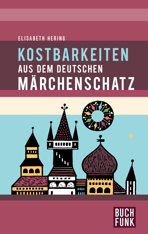 цена Elisabeth Hering Kostbarkeiten aus dem deutschen Märchenschatz онлайн в 2017 году