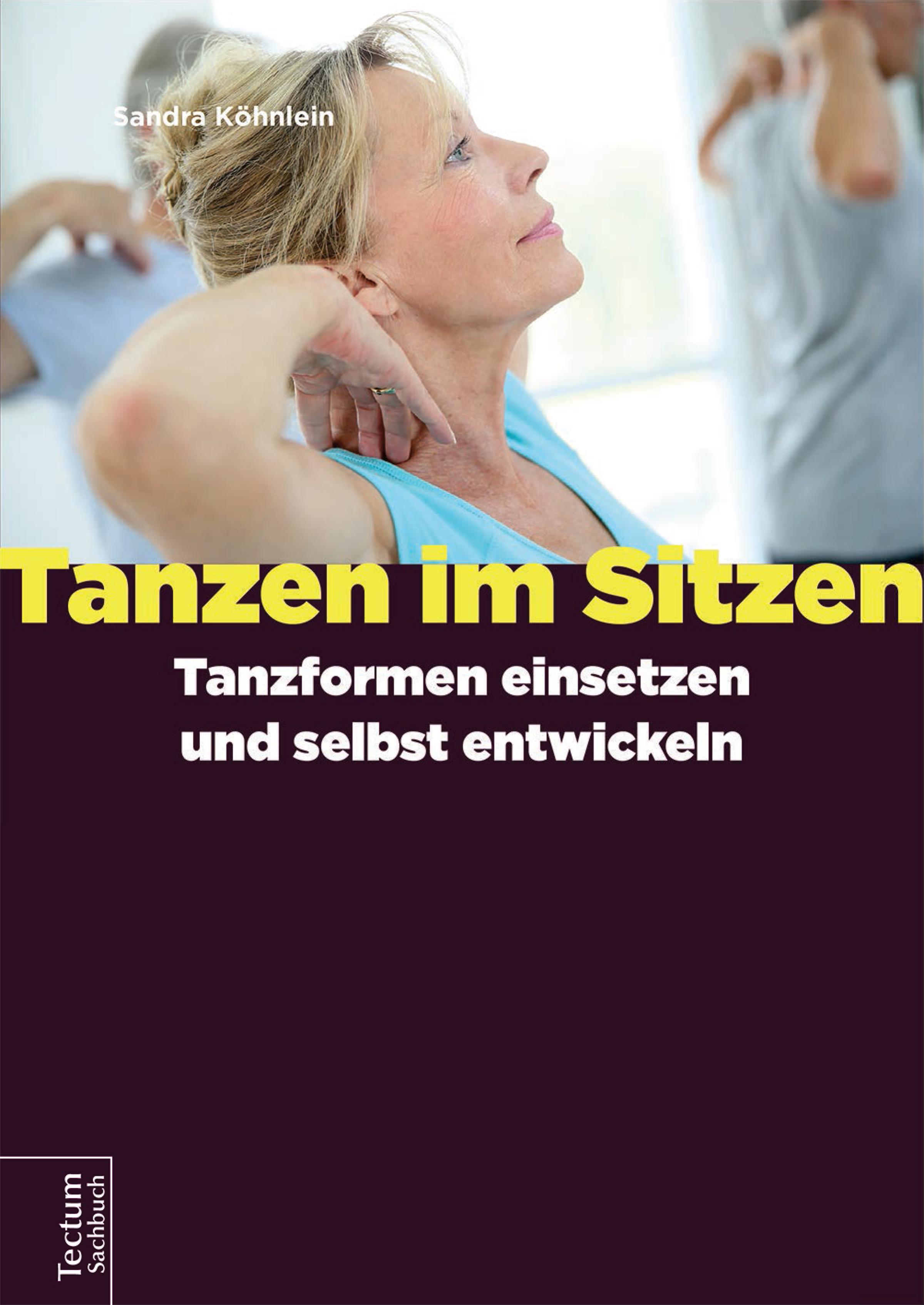 цены Sandra Köhnlein Tanzen im Sitzen – Tanzformen einsetzen und selbst entwickeln