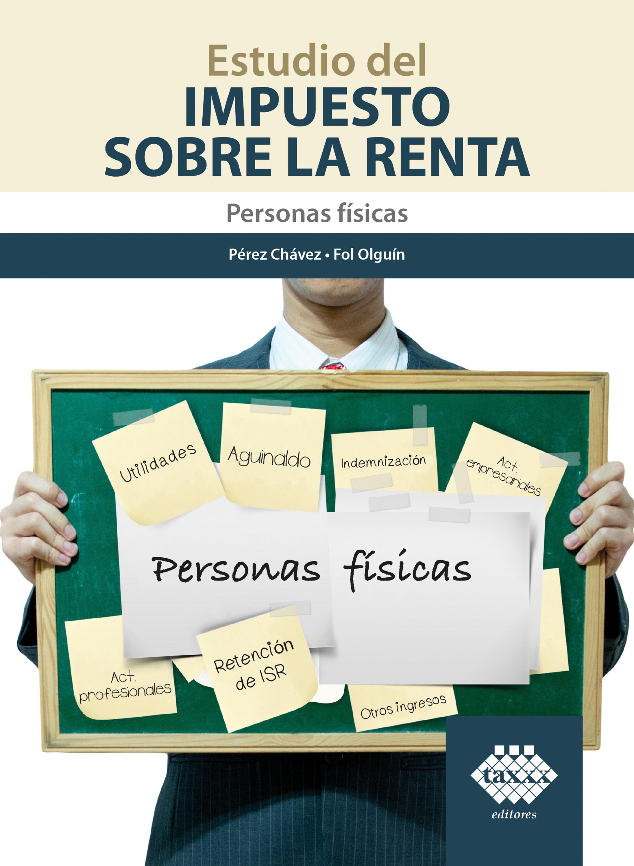 José Pérez Chávez Estudio del Impuesto sobre la Renta. Personas físicas 2019