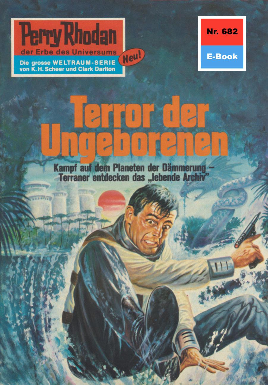 Hans Kneifel Perry Rhodan 682: Terror der Ungeborenen hans kneifel perry rhodan 448 der alte admiral