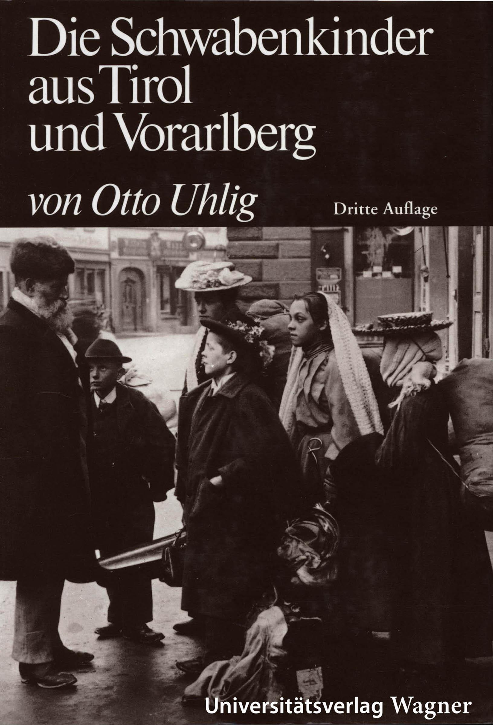 Otto Uhlig Die Schwabenkinder aus Tirol und Vorarlberg ignaz vincenz zingerle sagen aus tirol german edition