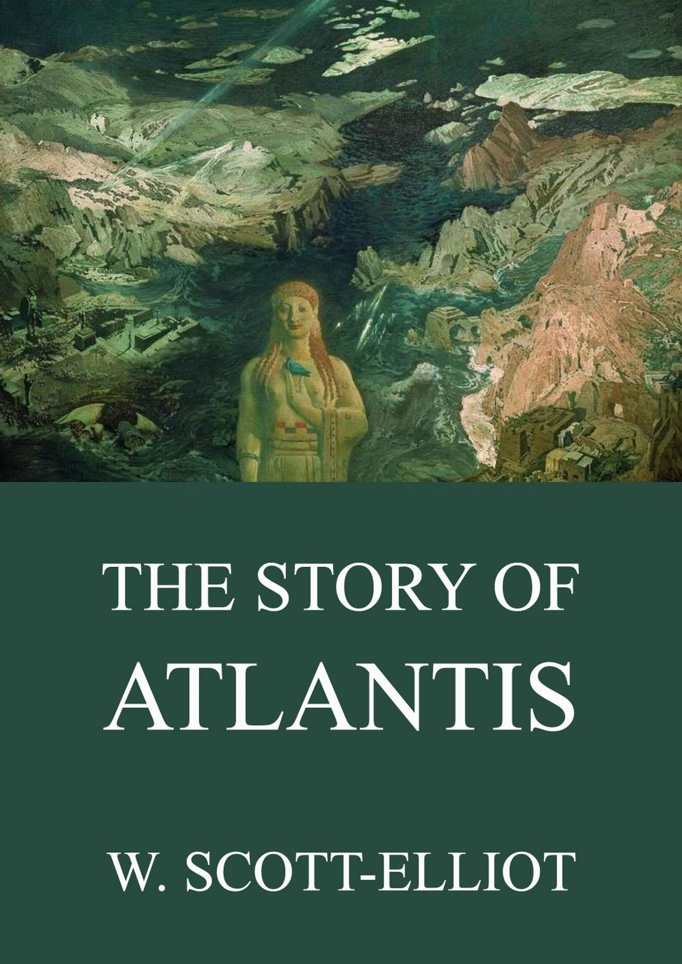 W. Scott-Elliot The Story Of Atlantis w scott the pirate