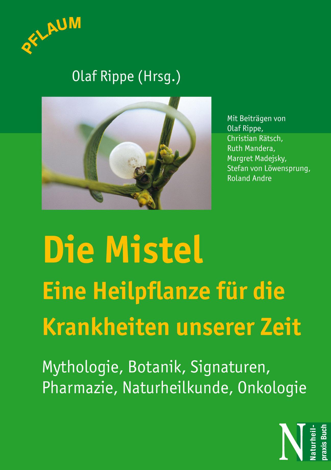 Olaf Rippe Die Mistel - Eine Heilpflanze für die Krankheiten unserer Zeit h averbeck die addison sche krankheit eine monographie