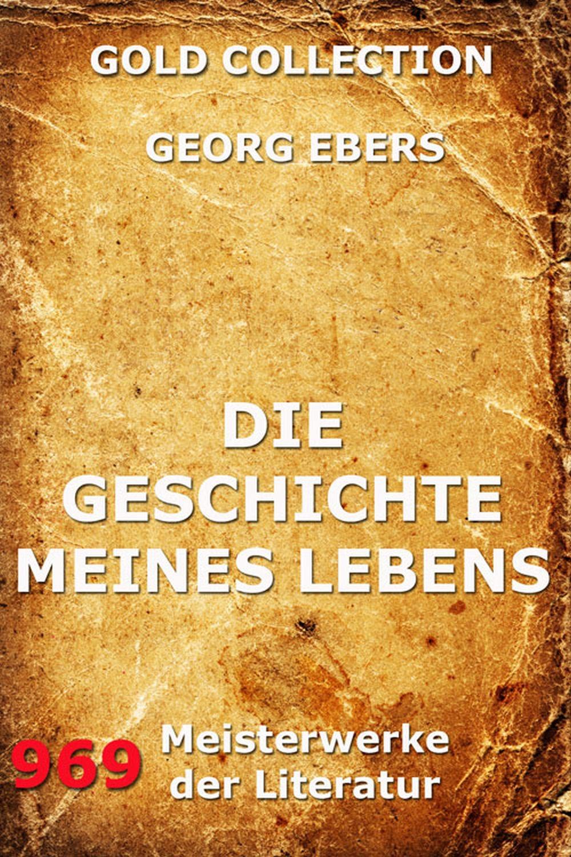 Georg Ebers Die Geschichte meines Lebens georg ebers antike portraits die hellenistischen bildnisse aus dem fajjum