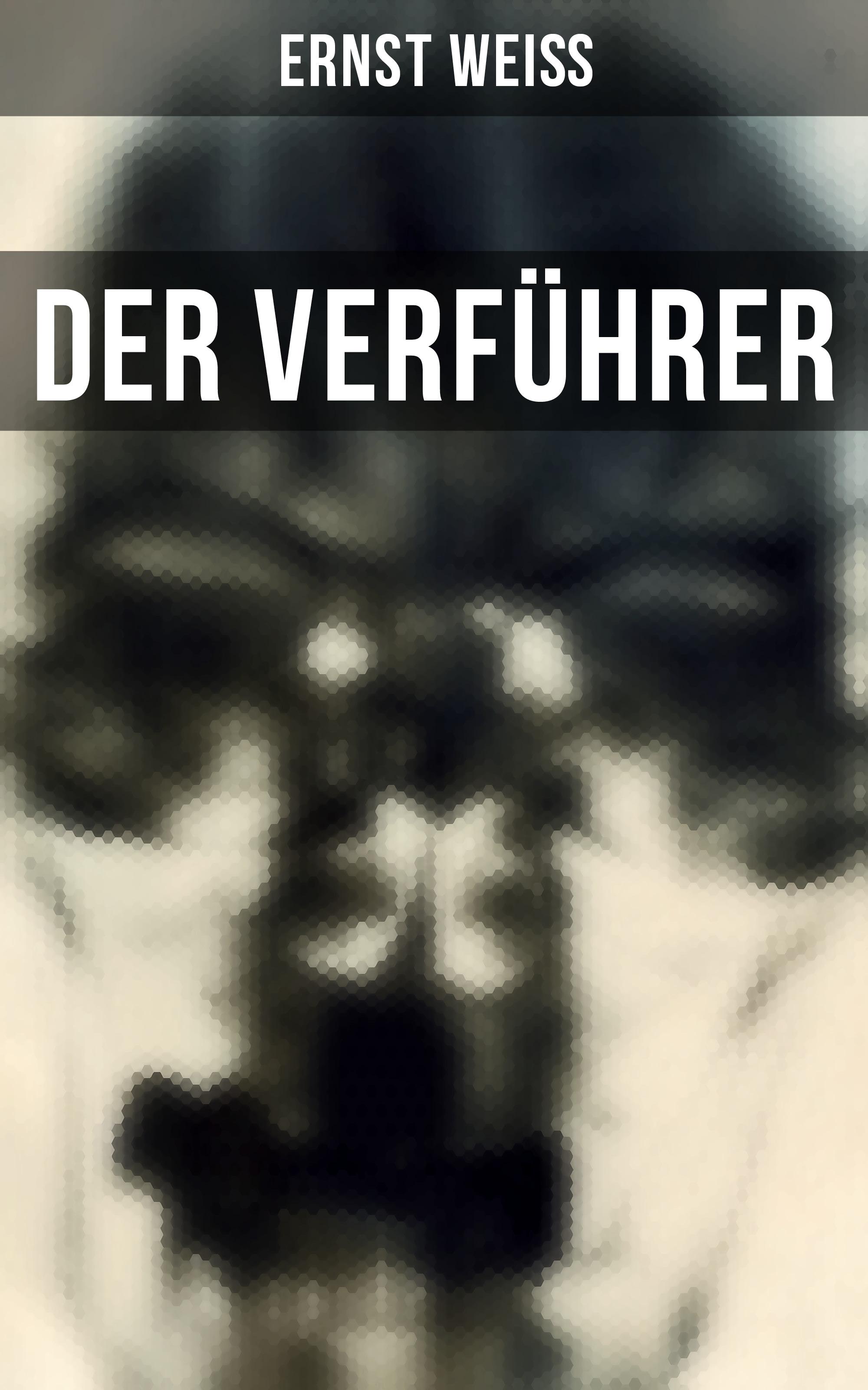 Ernst Weiß Der Verführer ernst weiß nahar
