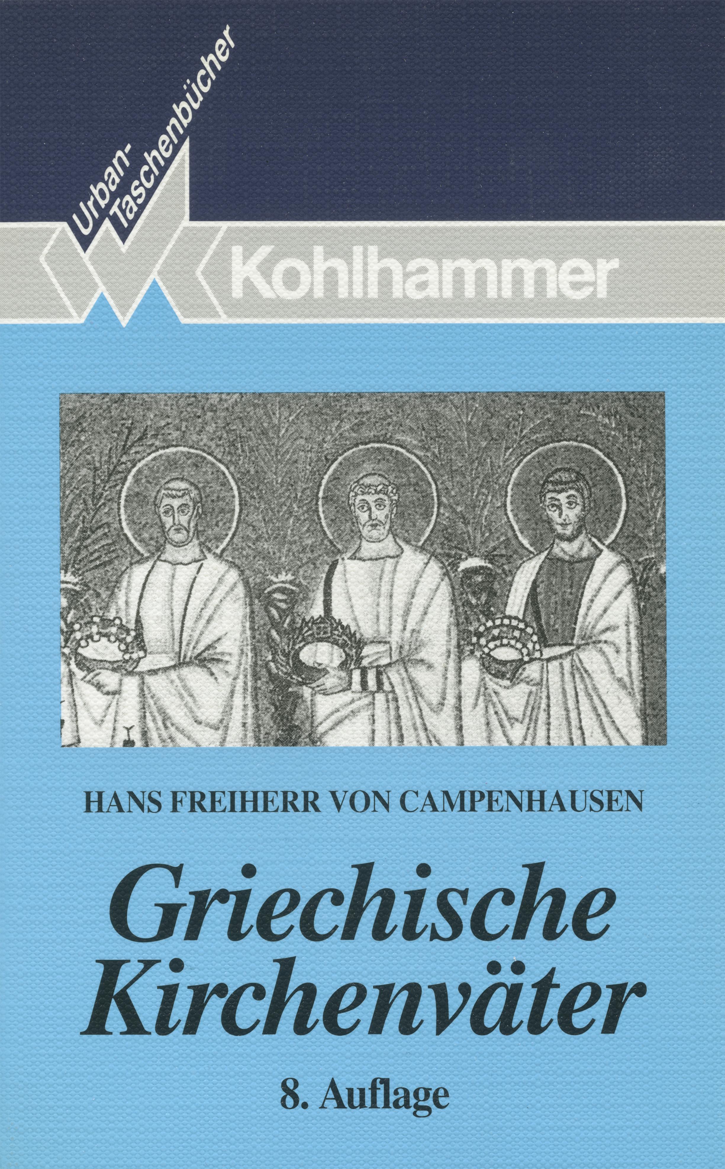 Hans Freiherr von Campenhausen Griechische Kirchenväter leopold von schroeder griechische gotter und heroen