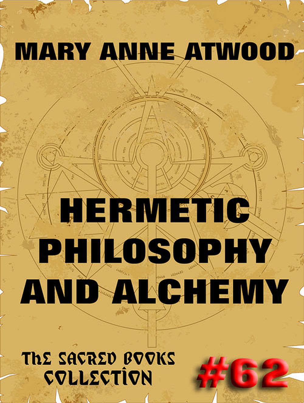 Mary Anne Atwood Hermetic Philosophy and Alchemy mary wilson anne montana miracle