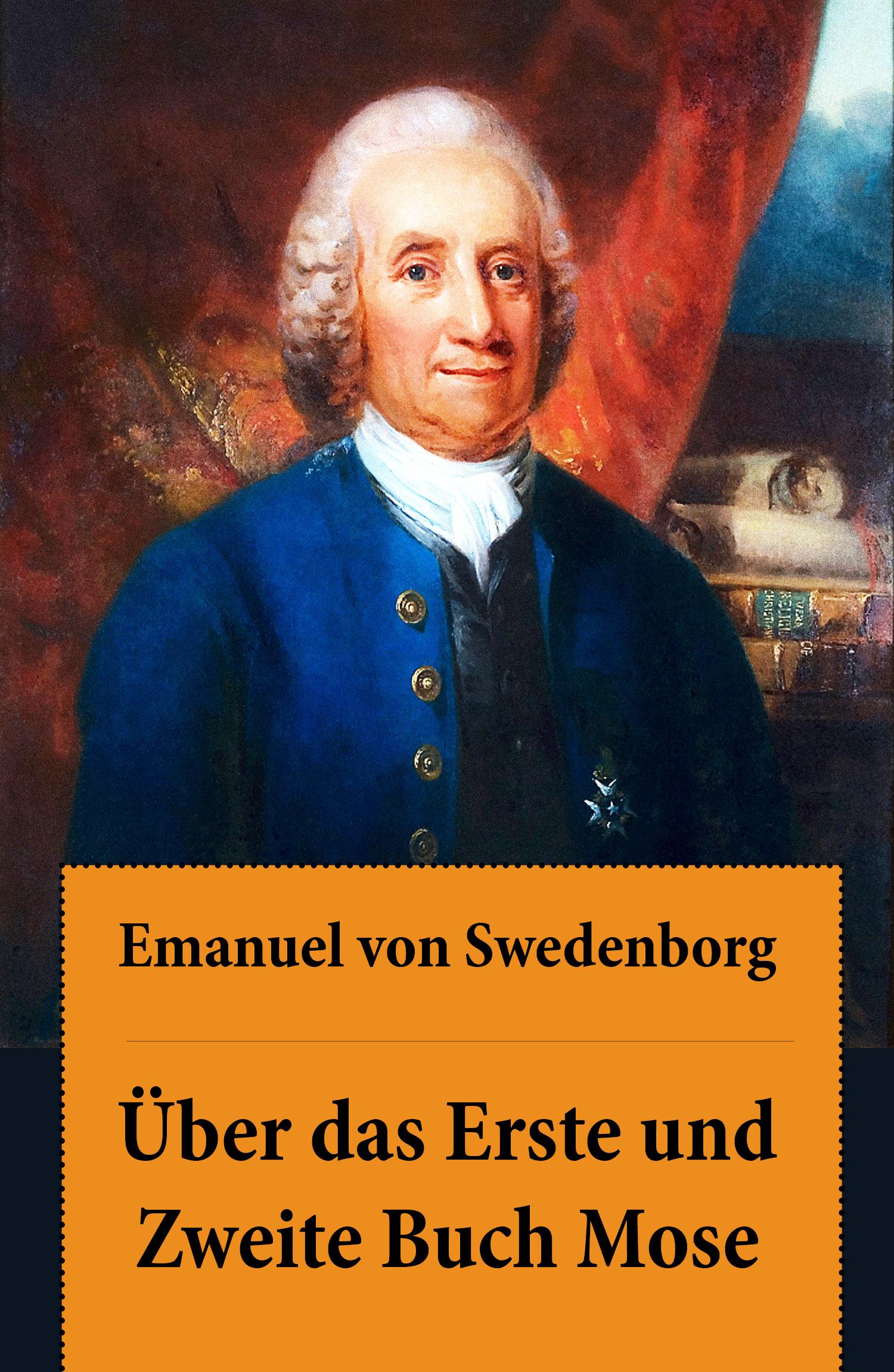 Emanuel von Swedenborg Über das Erste und Zweite Buch Mose mose allison mose allison mose sings