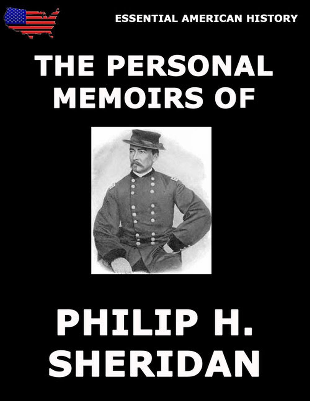 P. H. Sheridan The Personal Memoirs Of P. H. Sheridan lynette sheridan burns understanding journalism