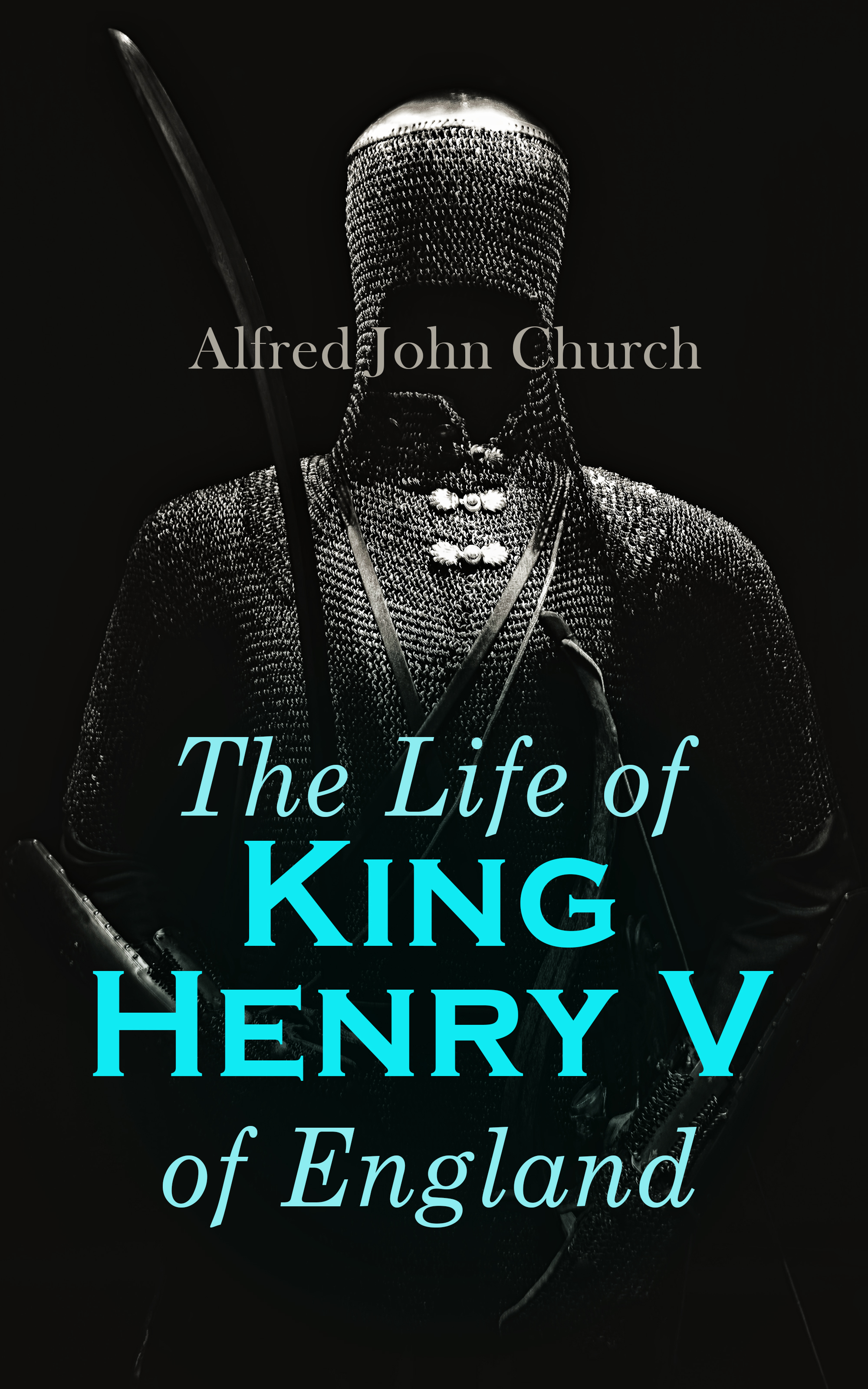 Alfred John Church The Life of King Henry V of England lewis alfred henry the sunset trail