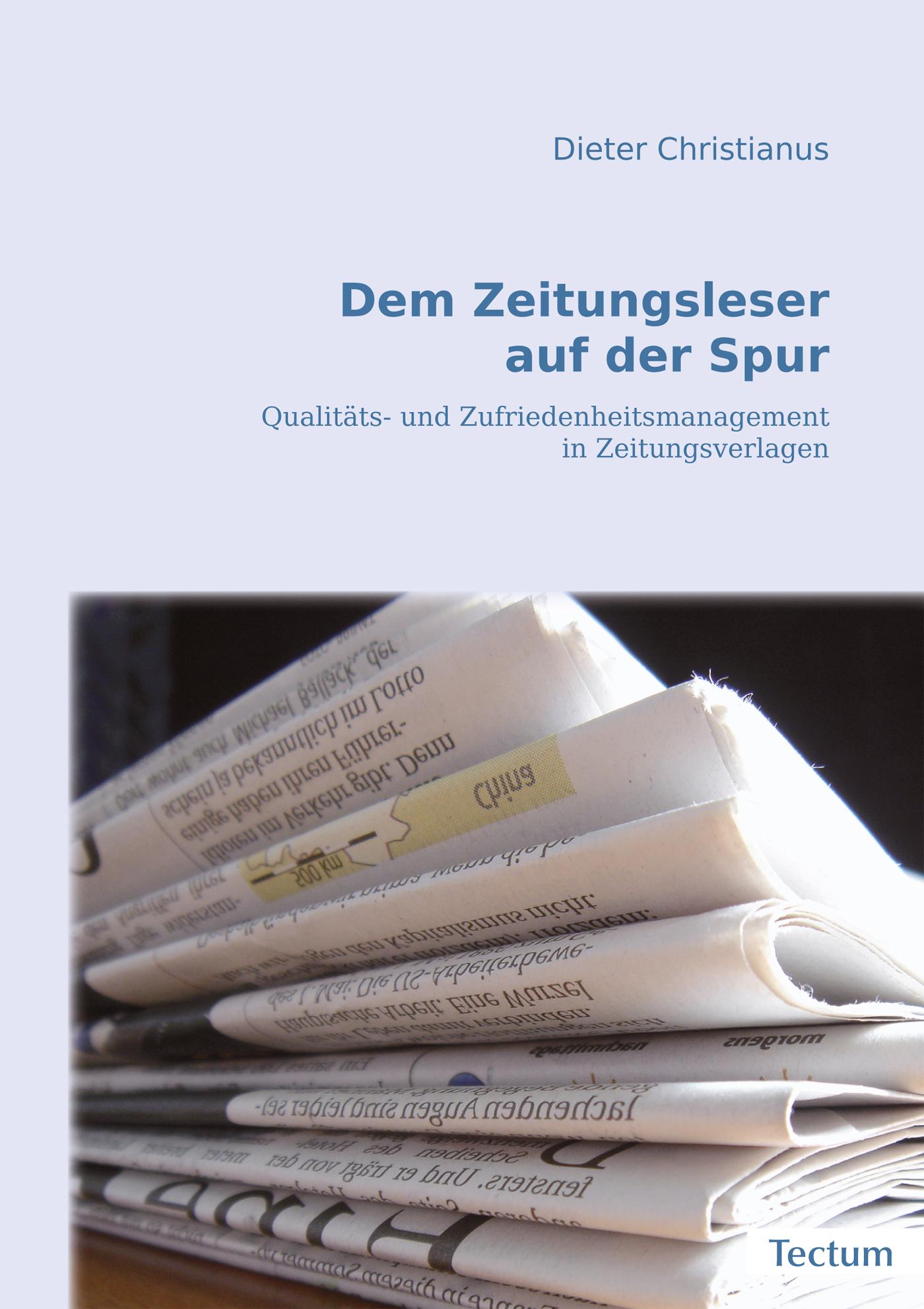 Dieter Christianus Dem Zeitungsleser auf der Spur