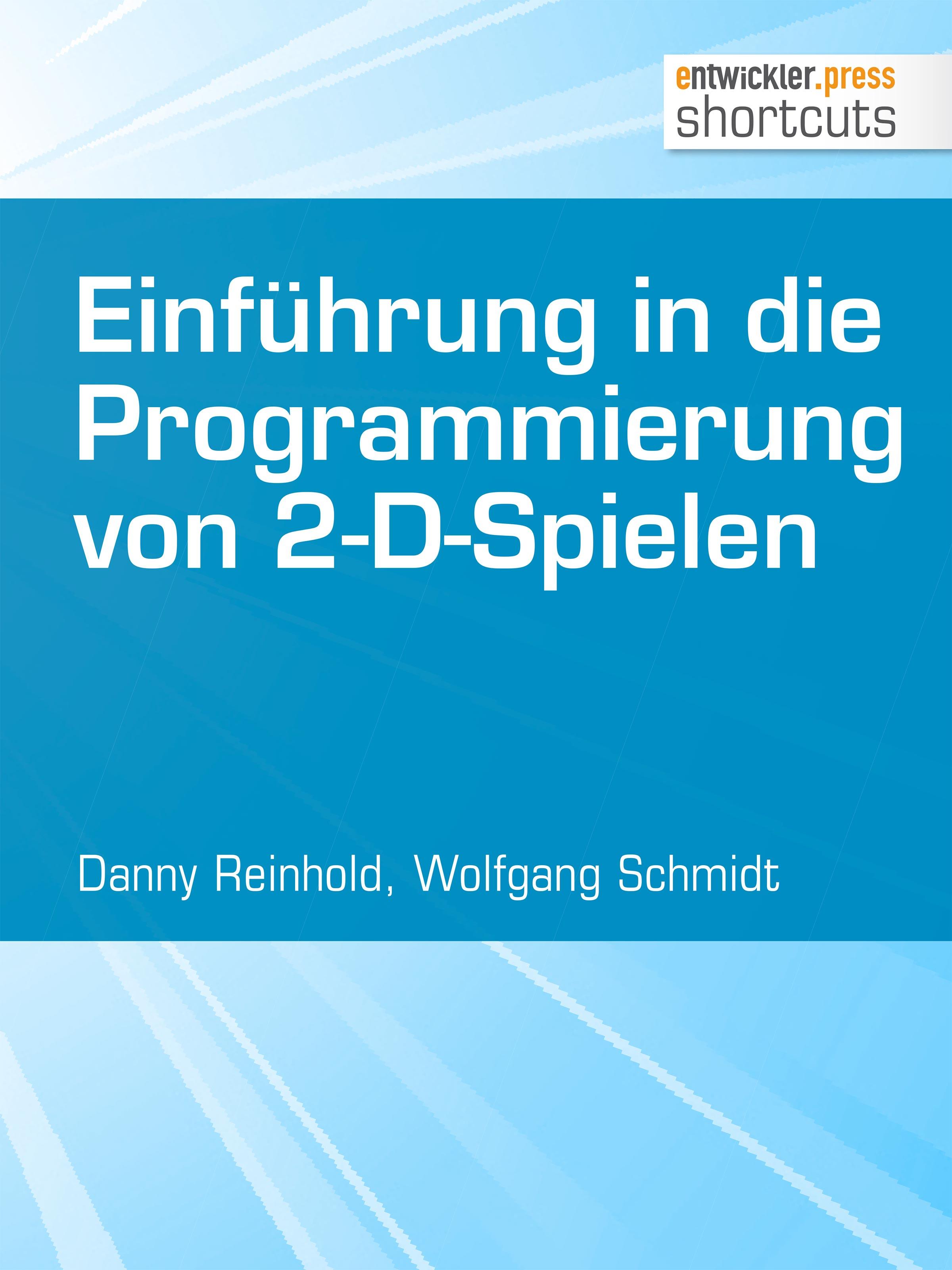 Danny Reinhold Einführung in die Programmierung von 2-D-Spielen danny ayers beginning xml