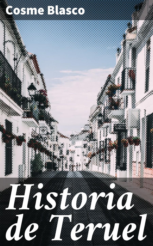 цена на Cosme Blasco Historia de Teruel