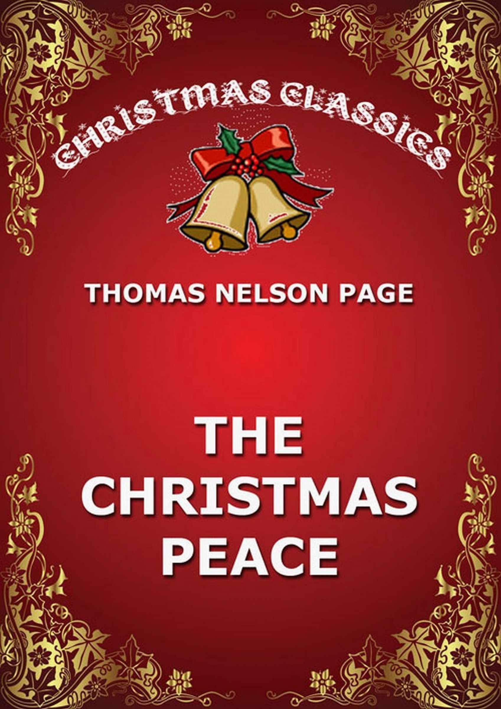 Thomas Nelson Page The Christmas Peace thomas nelson page a captured santa claus