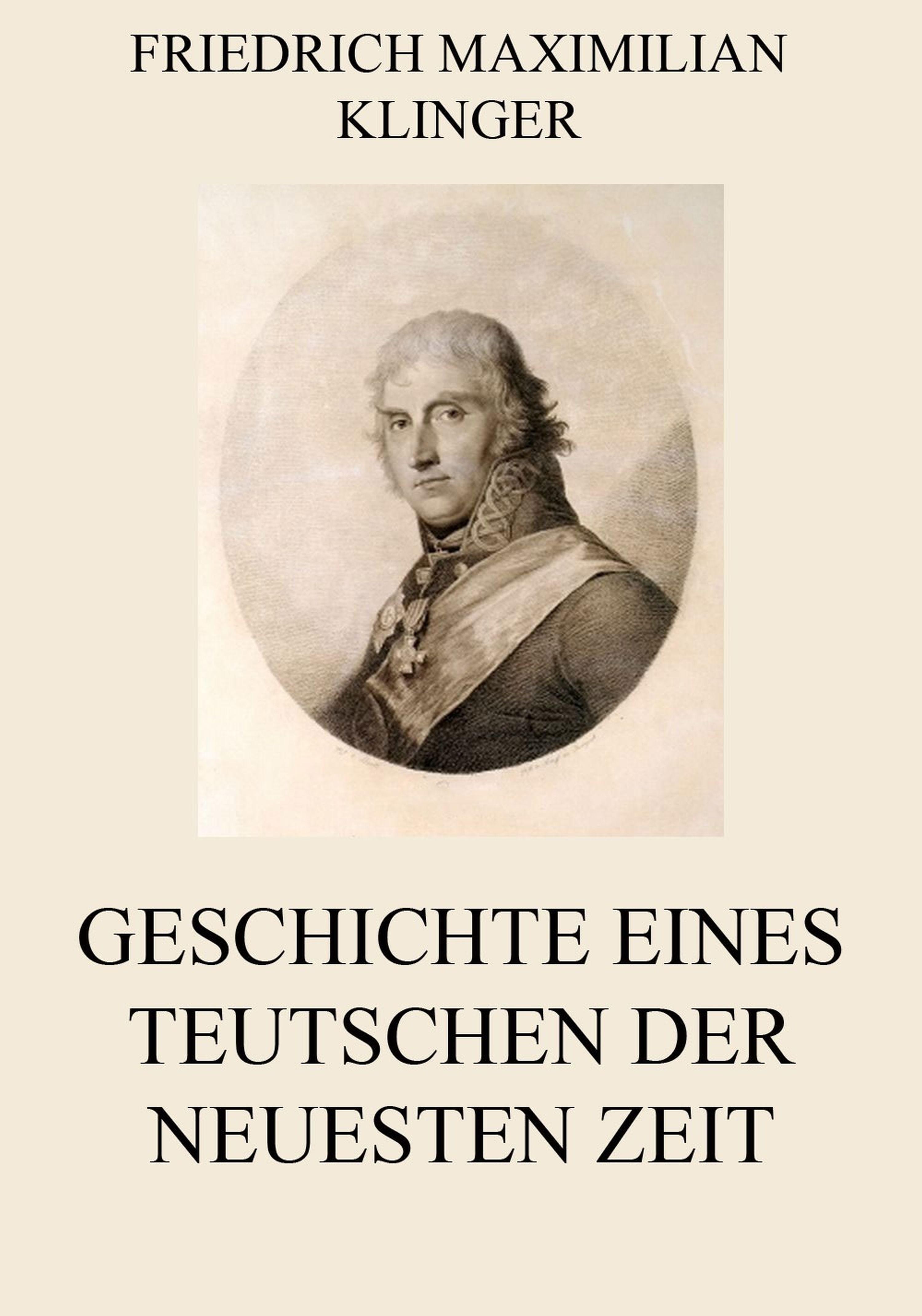 цены Friedrich Maximilian Klinger Geschichte eines Teutschen der neuesten Zeit