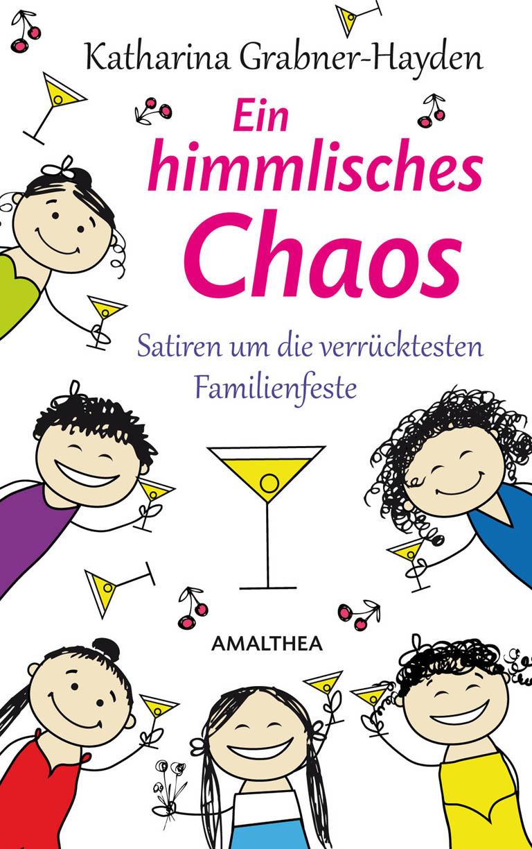 Katharina Grabner-Hayden Ein himmlisches Chaos
