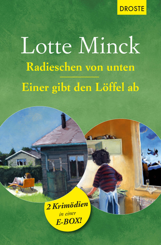 Lotte Minck Radieschen von unten & Einer gibt den Löffel ab lotte minck die jutta saugt nicht mehr