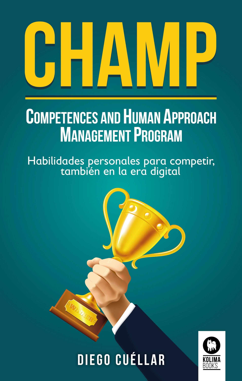 Diego Cuéllar CHAMP pablo nachtigall inteligencia emocional en la empresa como desarrollar un liderazgo optimo