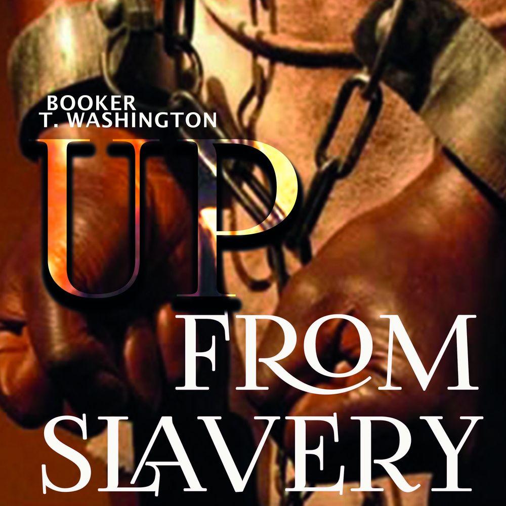 Booker T. Washington Up From Slavery
