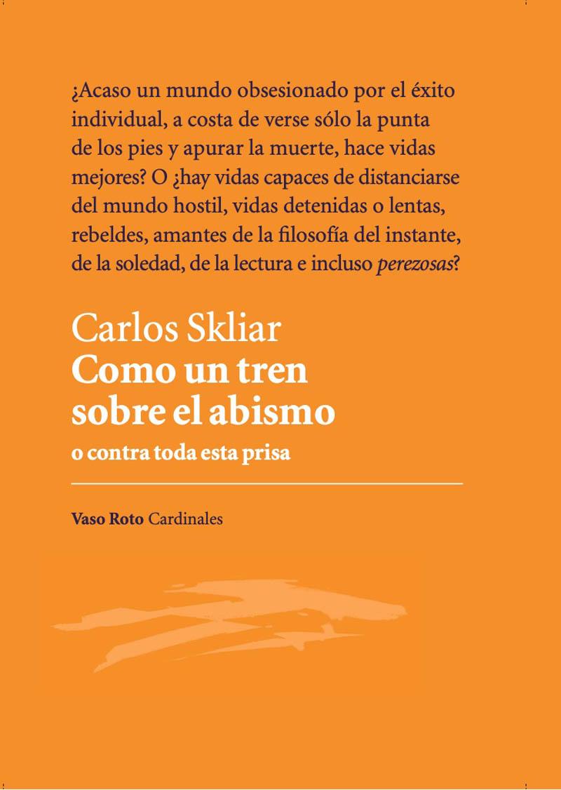 Carlos Skliar Como un tren sobre el abismo cortazar de la a a la z