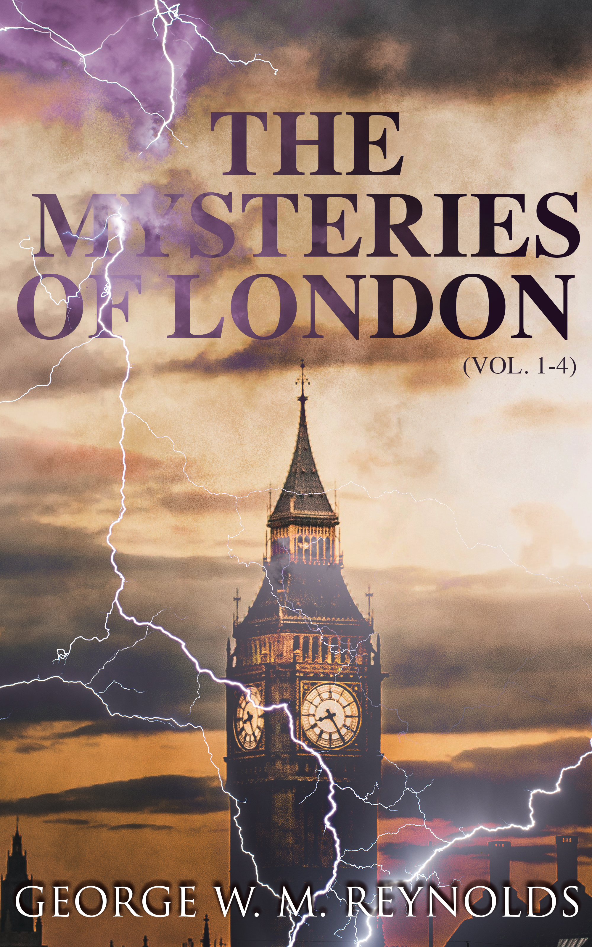 George W. M. Reynolds The Mysteries of London (Vol. 1-4) george w m reynolds wagner the wehr wolf