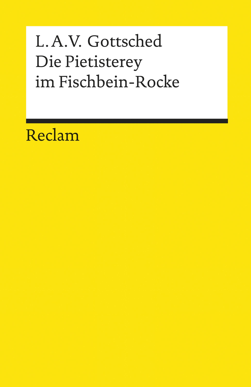Luise Adelgunde Victorie Gottsched Die Pietisterey im Fischbein-Rocke. Komödie