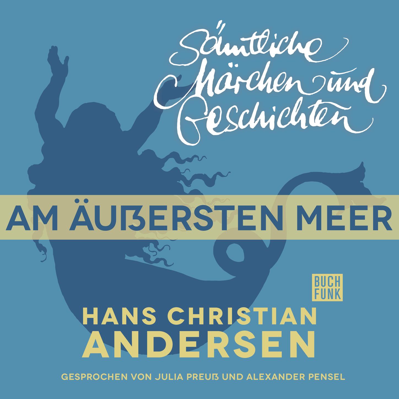 Hans Christian Andersen H. C. Andersen: Sämtliche Märchen und Geschichten, Am äußersten Meer иллюстрированная газета uber land und meer подшивка том 64 выпуски 27 52 за 1890 год page 7