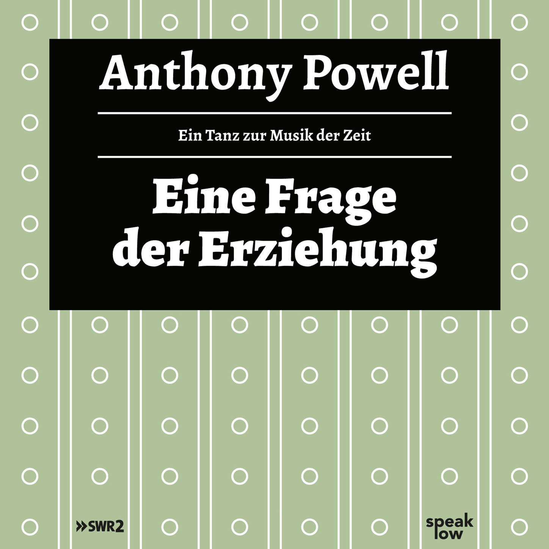 Anthony Powell Eine Frage der Erziehung - Ein Tanz zur Musik der Zeit (Ungekürzte Lesung) adolf horwicz psychologische analysen auf physiologischer grundlage ein versuch zur neubegrundung der seebenlehre